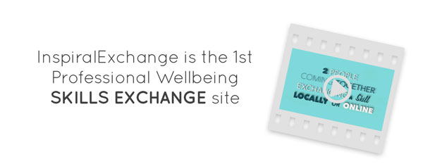 Inspiral Exchange is the 1st Professional Wellbeing SKILLS EXCHANGE SITE